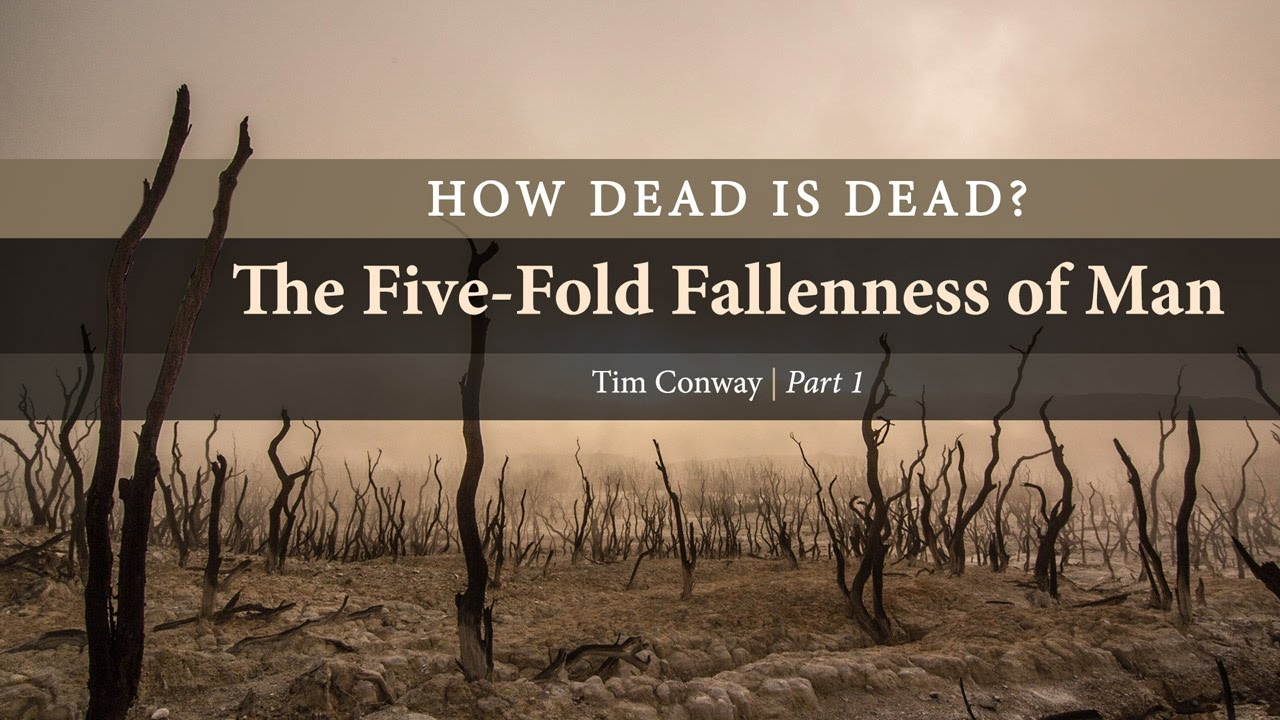 How Dead is Dead? The Five-Fold Fallenness of Man