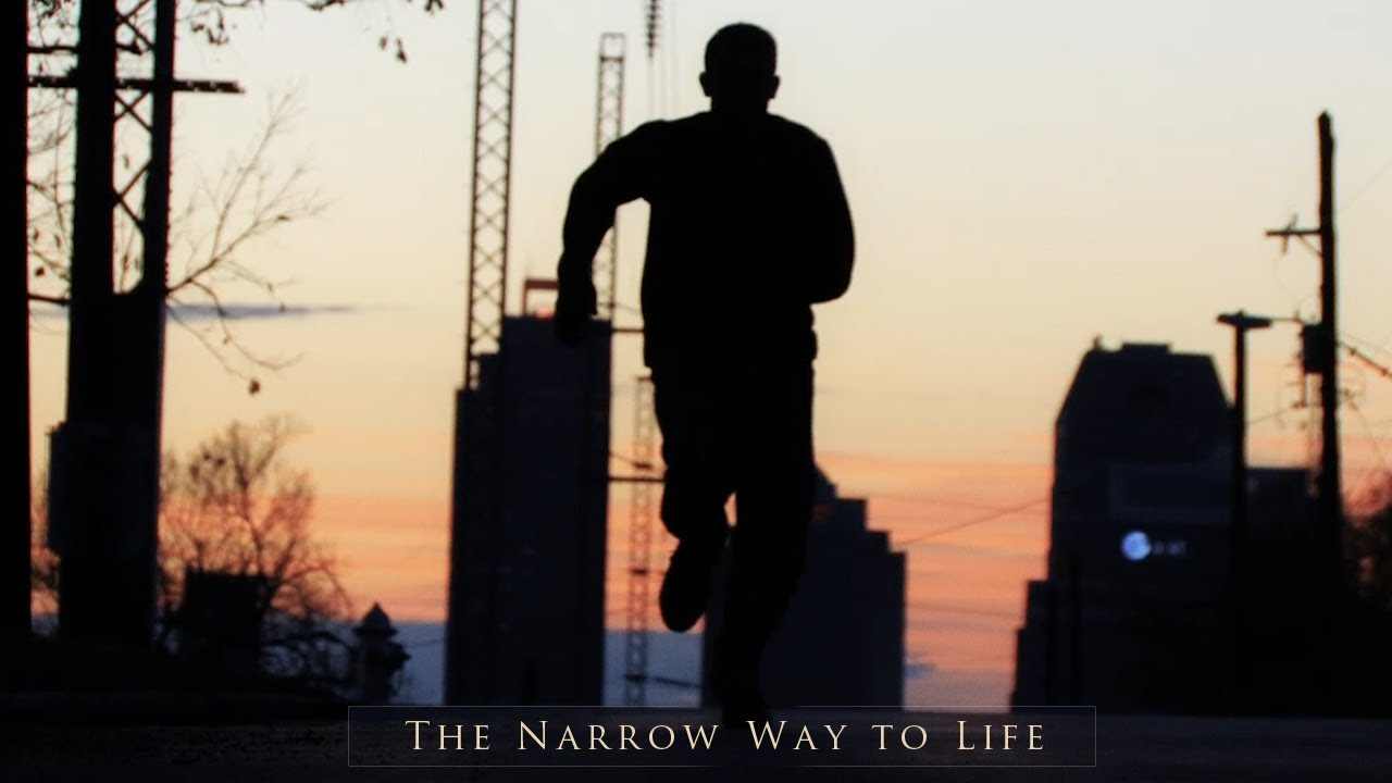 The Narrow Way to Live