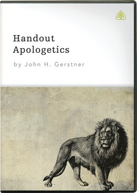 Handout Apologetics: A Defense of the Christian Faith